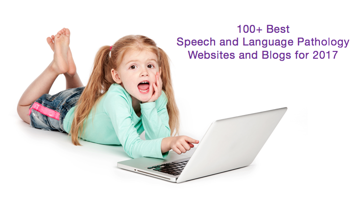 Top 100 Speech and Language Pathology Website and Blog for 2017